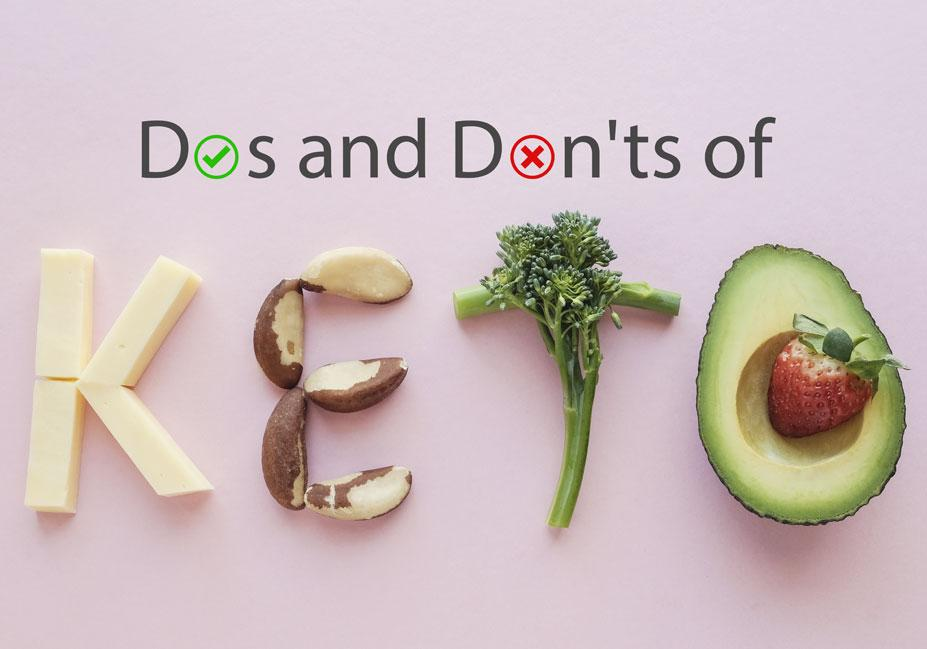The Dos and Don'ts of Keto